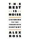 The Rest Is Noise (MP3): Listening to the Twentieth Century